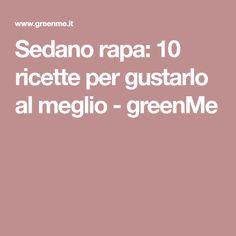 Sedano rapa: 10 ricette per gustarlo al meglio - greenMe