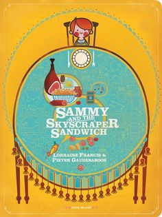 Sammy and the Skyscraper Sandwich by Lorraine Francis and illustrated by Pieter Gaudesaboos (available in NZ and AU) Top Ten Books, My Books, Lorraine, Classroom Architecture, Sandwich Board, How To Make Sandwich, 10 Picture, Picture Books, Creative Workshop
