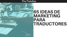 65 ideas de marketing para traductores | h/t @RainbowTransl