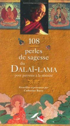 108 perles de sagesse du dalai-lama de Sa Sainteté Le Dalaï-Lama http://www.amazon.ca/dp/275090255X/ref=cm_sw_r_pi_dp_uFT2ub1AZMQ07