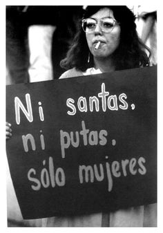 """""""Neither saints nor whores, only women."""" putas santas mujeres feminismo machismo black negro blanco white black_and_white feminista machista Quotes Literature, Women Rights, Equal Rights, Power Girl, Woman Power, Belle Photo, Strong Women, Inspire Me, Equality"""