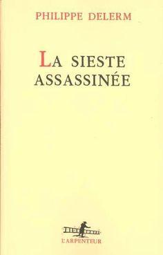 Philippe Delerm - La Sieste Assassinée