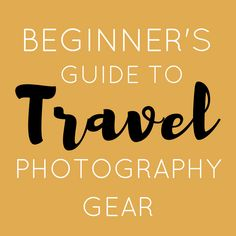 The Beginner's Guide to Travel Photography Gear | The Republic of Rose