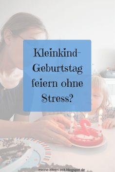 Eltern-Alptraum oder entspanntes Get Together? Mit diesen 10 Tipps gelingt die stressfreie Geburtstagsfeier für und mit Kleinkindern