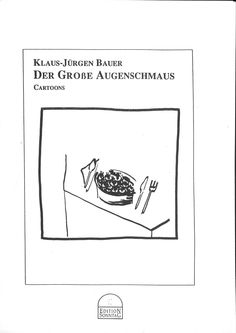 Klaus-Jürgen Bauer: Der große Augenschmaus: Cartoons.- Edition Sehnsucht, Wien, 1998 My Books, Ecards, Writing, Memes, Longing For You, Being A Writer, E Cards, Meme, Letter