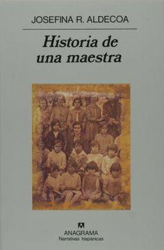 Historia de una maestra / Josefina R. Aldecoa http://fama.us.es/record=b1648263~S5*spi