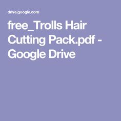 free_Trolls Hair Cutting Pack.pdf - Google Drive