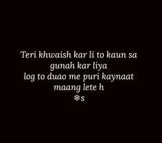 Or phir meri toh puri kaynaat hi tu hai! Shyari Quotes, Diary Quotes, Sufi Quotes, Crush Quotes, Hindi Quotes, Quotations, Qoutes, Deep Words, True Words