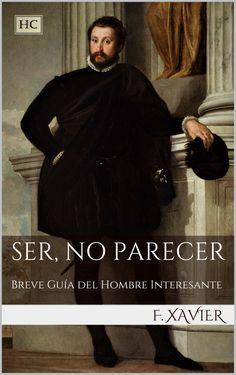 """Ser, No Parecer"", por F. Xavier #bookcover #fiction #books #novel #literature  #libros #amazon #kindle"
