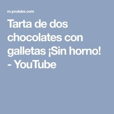 Tarta de dos chocolates con galletas ¡Sin horno! - YouTube