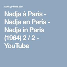 Νadja à Ρaris - Nadja en París - Nadja in Paris (1964) 2 / 2 - YouTube