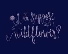 do you suppose she's a wildflower - Google Search
