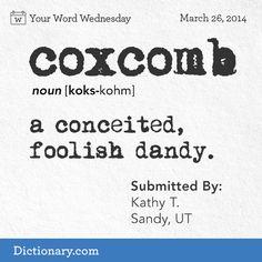 A conceited, foolish dandy..