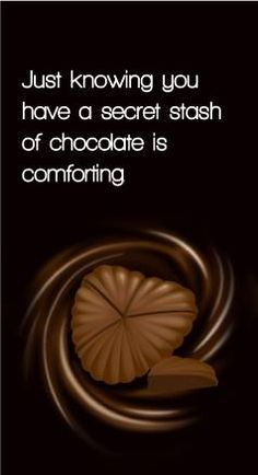 #chocolatequotes Do you have a secret stash? Well of course!!!