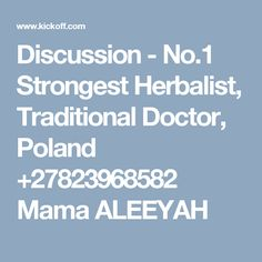 Discussion - No.1 Strongest Herbalist, Traditional Doctor, Poland +27823968582 Mama ALEEYAH