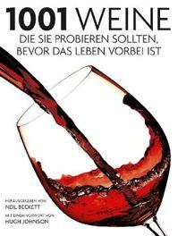 Kochbücher, Wein, Trinken, Weinregionen, Weine, 1001, Kuriositäten, Informationen, Tipps, Kaufempfelungen, Winzer