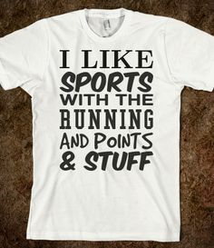 I like Sports with the Running and points and stuff tee t shirt tshirt