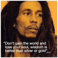 Don't  gain the world  and  lose your soul wisdom is better than silver or gold.  #quotes #celebrity