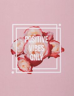 Positive vibes only.
