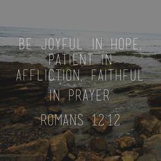 Be Joyful in hope, faithful in prayer