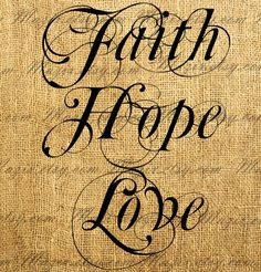 Decorative Calligraphy Words FAITH HOPE LOVE Digital Image Great For Image Transfer on Pillows, Tea Towels and more - Style. 266