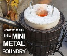How To Make The Mini Metal Foundry. How to make a simple backyard foundry for less than $20, for melting pop cans, and casting aluminum.