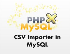 CSV importer is a PHP file which can help you to import all your data in MySQL Database using CSV File. Source File is also available with this tutorial.