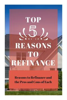 Top 5 Reasons to Refinance - Pinterest