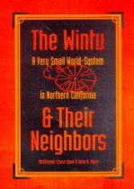 The Wintu and Their Neighbors - By Christopher Chase-Dunn, Kelly M. Mann