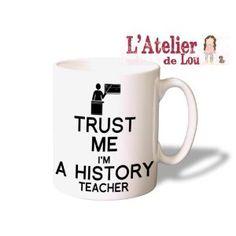 Trust Me I'm a History Teacher Coffee Mug - Original Gifts - Spülmachinenfest: Amazon.de: Kitchen & Home