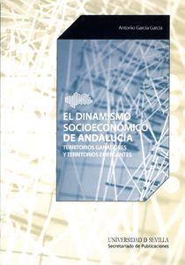 El dinamismo socioeconómico de Andalucía : territorios ganadores y territorios emergentes / Antonio García García Publicación Sevilla : Universidad de Sevilla, 2012