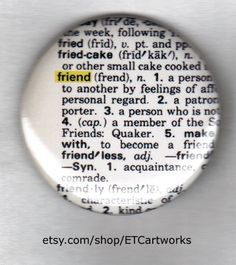 FRIEND: dictionary page defintion. 1.5 inch button pin or magnet