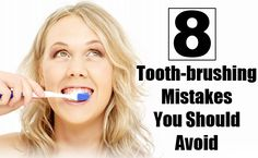8 Tooth-brushing Mistakes You Should Avoid