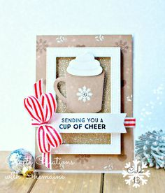 Crafty Creations with Shemaine: 25 Days of Holiday Cards Day 13 | sending you a cup of cheer