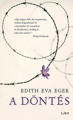 """Töltse le vagy olvassa el online A döntés Ingyenes Könyvek (PDF ePub - Edith Eva Eger, """"Abban szeretnék segíteni olvasóimnak, hogy felfedezzék, miként szökhetnek meg saját elméjük koncentrációs. Joseph Mengele, Oprah Winfrey Show, Desmond Tutu, Books Online, Book Worms, Books To Read, Hair Accessories, Reading, Writing"""