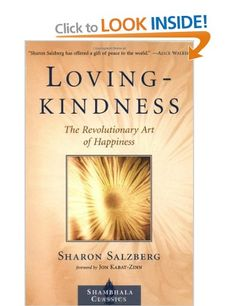 Lovingkindness: The Revolutionary Art of Happiness Shambhala classics: Sharon Salzberg: Books