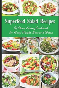 Superfood Salad Recipes: A Clean Eating Cookbook for Easy Weight Loss and Detox: Fuss Free Dinner Recipes That Are Easy On The Budget * Click on the image for additional details. (This is an affiliate link) #KetogenicDietForBeginners
