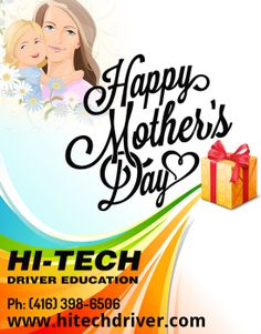 Hi-Tech Driver Education wishes you all a very very Happy Mother's Day ツ  Tel: 416 398 6506 Fax: 416 398 0945 http://www.hitechdriver.com/register-online.html