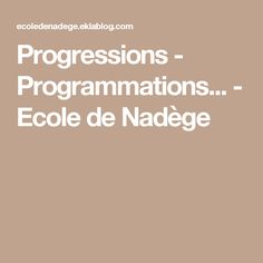 Progressions - Programmations... - Ecole de Nadège