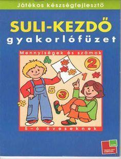 Suli-kezdő - Mennyiségek és számok - Kiss Virág - Picasa Webalbumok Learning Methods, Math Books, Prep School, Children, Kids, Kindergarten, Teaching, Education, Human Rights