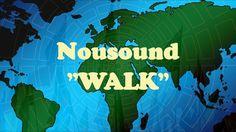 """WALK"" NOUSOUND"