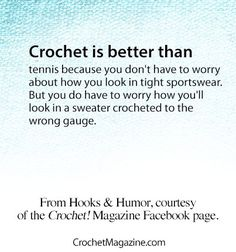 You can count on Crochet! magazine to bring you a laugh break every Tuesday with an installment of Cindy Long's popular Hooks  Humor column. Go here to read this week's column and to access an archive of previous columns: http://www.crochetmagazine.com/hook_humor.php