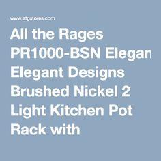 All the Rages PR1000-BSN Elegant Designs Brushed Nickel 2 Light Kitchen Pot Rack with Downlights | ATG Stores