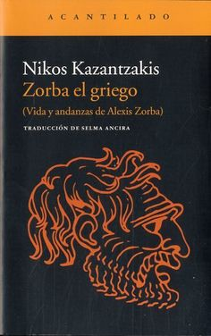 Zorba el griego : (vida y andanzas de Alexis Zorba) / Nikos Kazantzakis… Ex Libris, Screenwriting, New Books, Movie Stars, Reading, Singular, Irene, Writers, Editorial