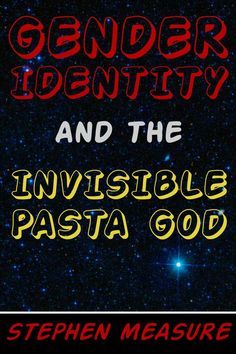 Gender Identity and the Invisible Pasta God Pickup Artist, Pirate Garb, Short Stories, Kale, Identity, Gender, Religion, God, Bathroom
