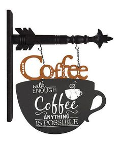 Another great find on #zulily! 'With Coffee Anything Is Possible' Sign #zulilyfinds
