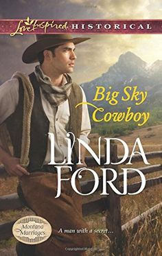Big Sky Cowboy (Love Inspired Historical #251) by Linda Ford, Oct 2014