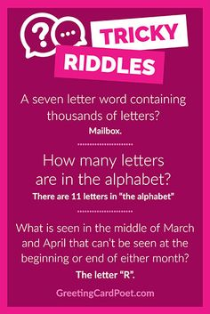 These tricky riddles are a test for you and your friends. Answer more than one half correctly, and folks may put you in the genius class. Miss them all? Well, that's another story.