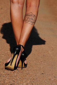 """Viviendo la vida al maximo"" (Live life to the fullest) -calf tattoo. Cute, sexy and beautiful."