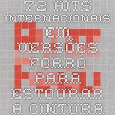 72 hits internacionais em versões forró para estourar a cintura